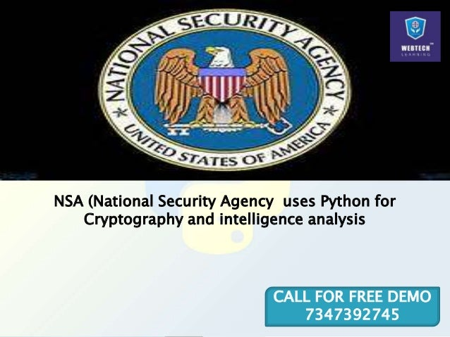 NSA (National Security Agency uses Python for Cryptography and intelligence analysis CALL FOR FREE DEMO 7347392745