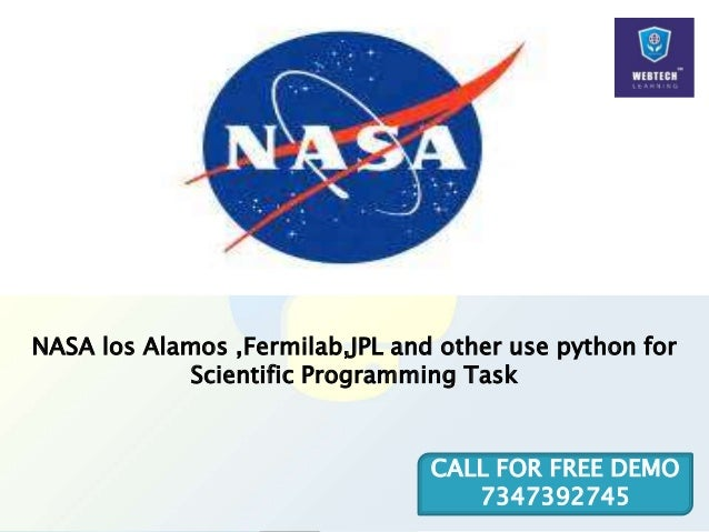 NASA los Alamos ,Fermilab,JPL and other use python for Scientific Programming Task CALL FOR FREE DEMO 7347392745