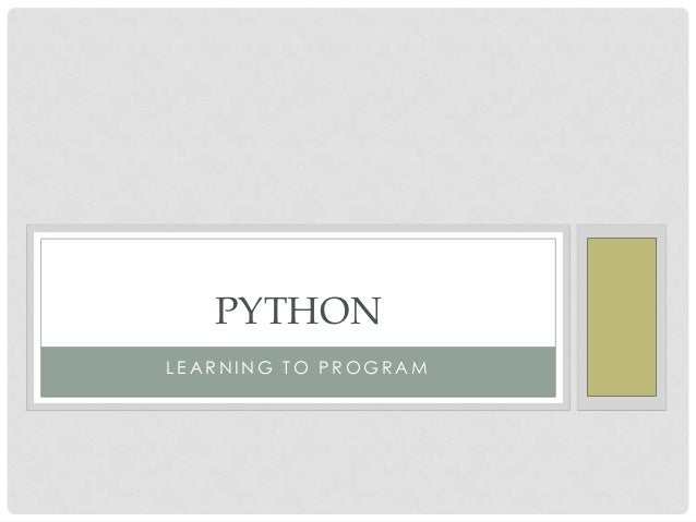 PYTHONLEARNING TO PROGRAM