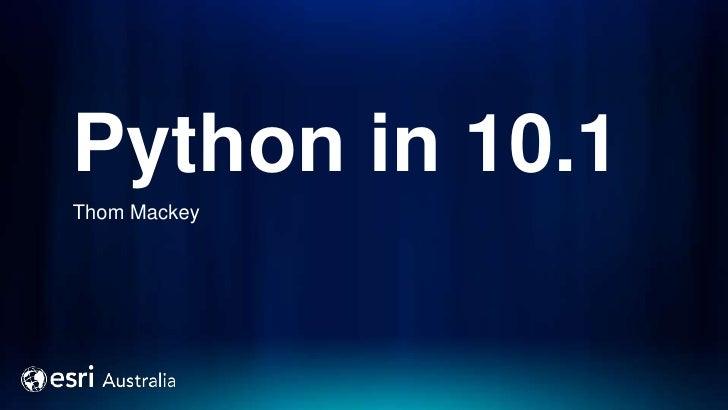 Python in 10.1Thom Mackey