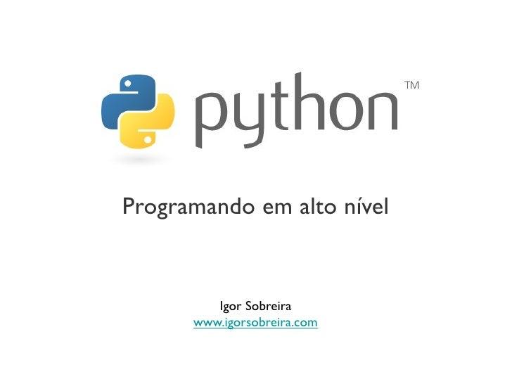 Programando em alto nível            Igor Sobreira       www.igorsobreira.com