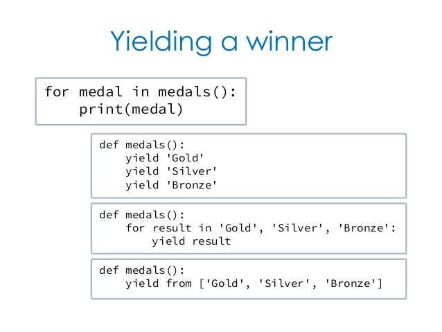Yielding a winner def medals():