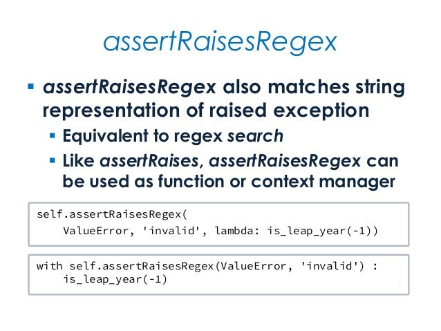 assertRaisesRegex  assertRaisesRegex also matches