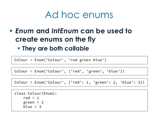Ad hoc enums  Enum