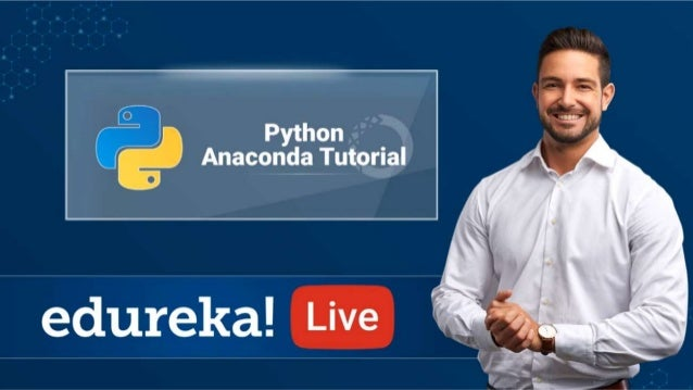 Introduction To Anaconda www.edureka.co/python Installation And Setup How To Install Libraries? Anaconda Navigator Use Cas...
