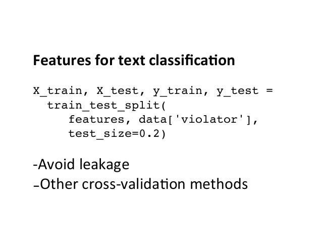Features  for  text  classifica0on    X_train, X_test, y_train, y_test =  train_test_split( features, data['viol...