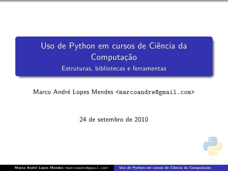Uso de Python em cursos de Ciˆncia da                                           e                          Computa¸˜o     ...