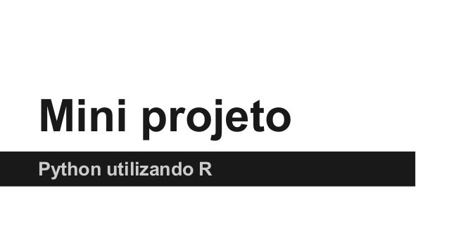 Mini projeto  Python utilizando R