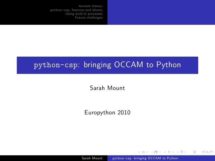 Ancient history     python-csp: features and idioms             Using built-in processes                   Future challeng...