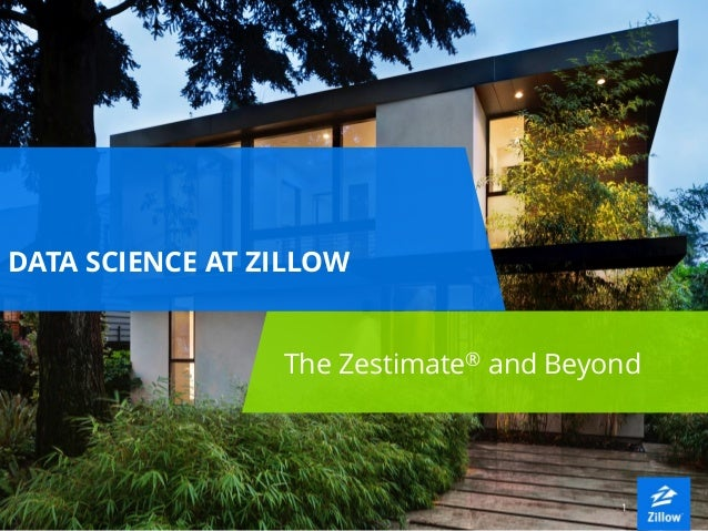 11 DATA SCIENCE AT ZILLOW The Zestimate® and Beyond