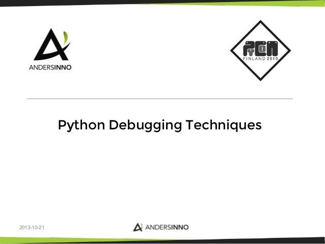 Python Debugging Techniques  2013-10-21