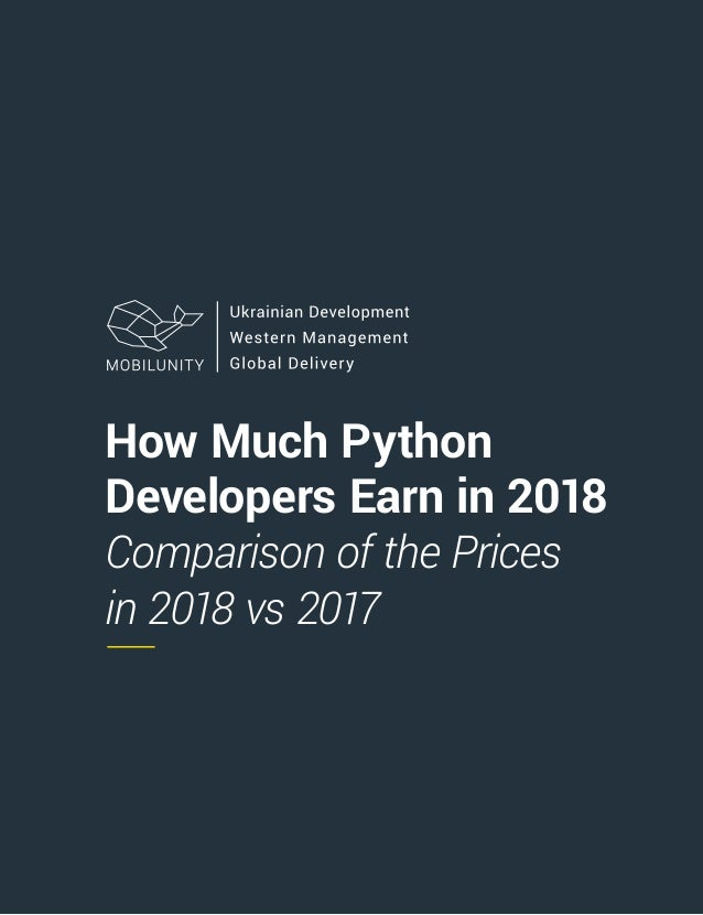 How Much Python Developers Earn in 2018 Comparison of the Prices in 2018 vs 2017