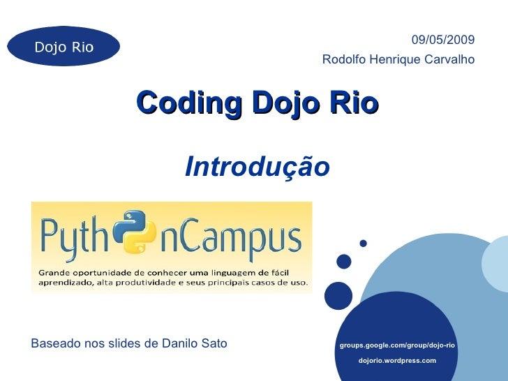 09/05/2009                                     Rodolfo Henrique Carvalho                    Coding Dojo Rio               ...