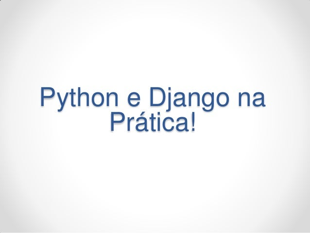 Python e Django na Prática!