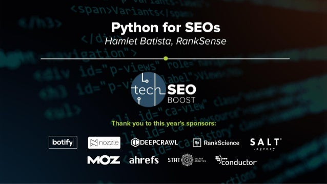 Hamlet Batista | @hamletbatista | #TechSEOBoost Python for SEO – Programming As a Superpower
