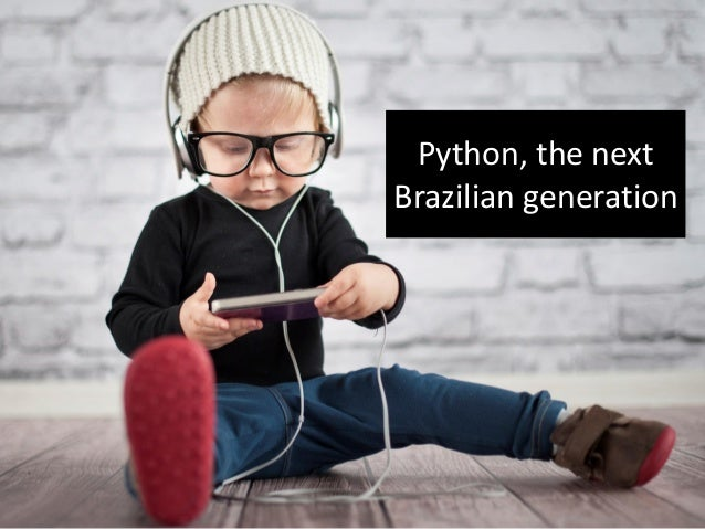Python, the next Brazilian generation