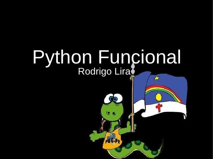 Python Funcional     Rodrigo Lira