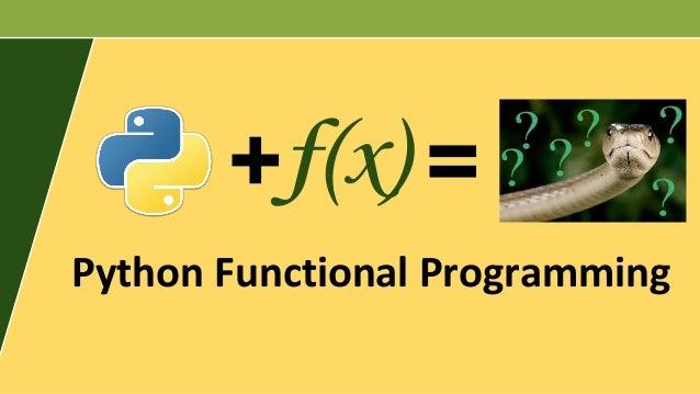 + =f(x) Python Functional Programming