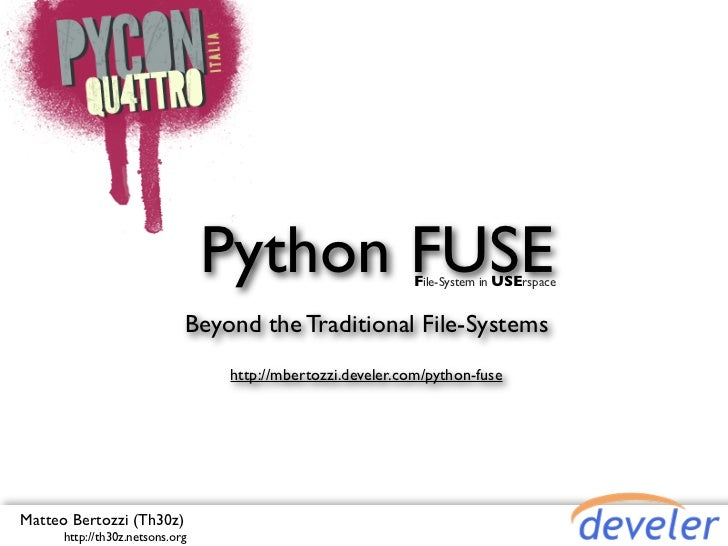 Python FUSE               File-System in USErspace                             Beyond the Traditional File-Systems        ...