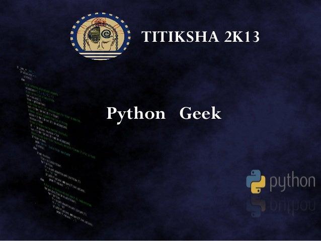 TITIKSHA 2K13 Python Geek
