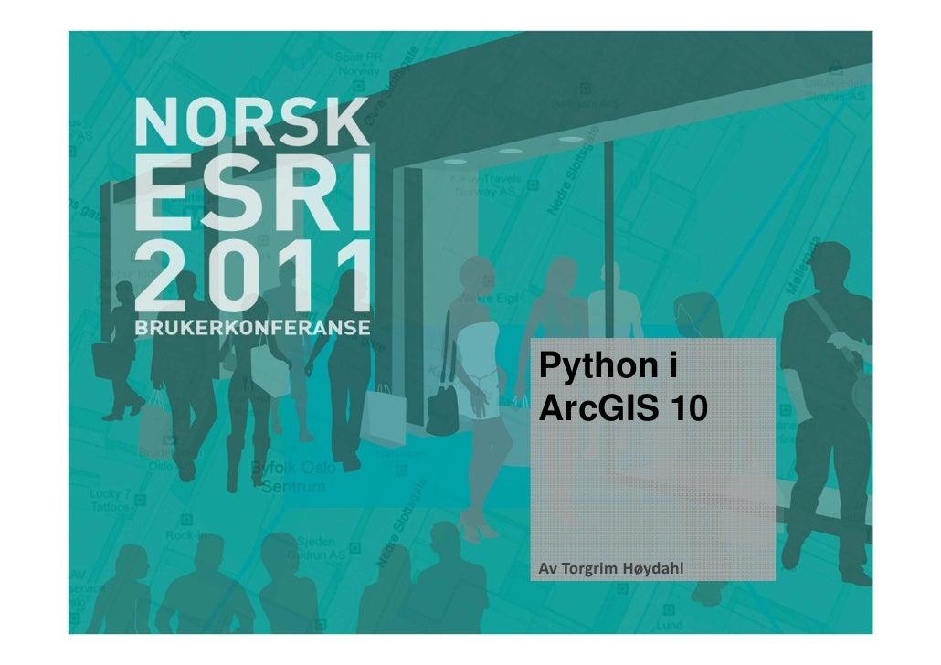 Python iArcGIS 10Av Torgrim Høydahl