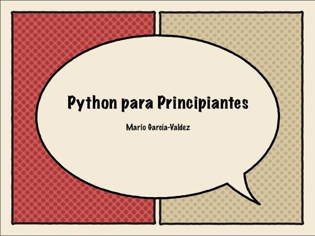 Python para Principiantes Mario García-Valdez