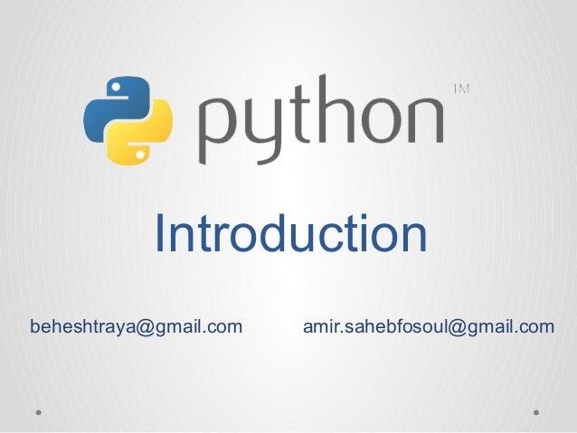 Introduction beheshtraya@gmail.com  amir.sahebfosoul@gmail.com