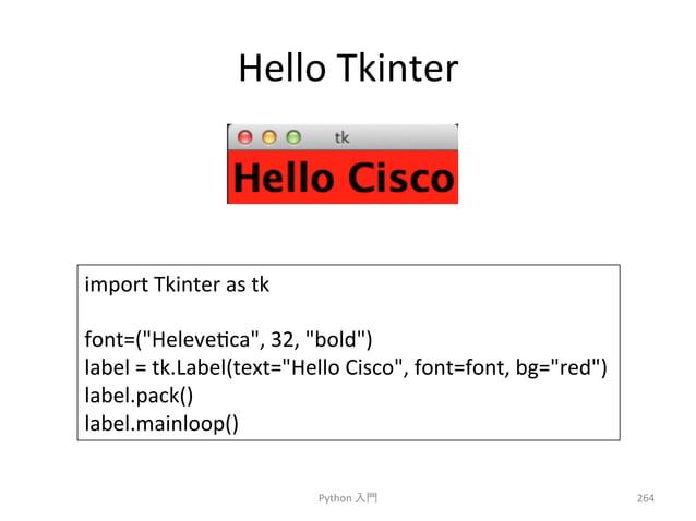 Hello  Tkinter  Python  ධ㛛  264  import  Tkinter  as  tk  font=(Helevecca,  32,  bold)  label  =  tk.Label(text=Hello  Cis...