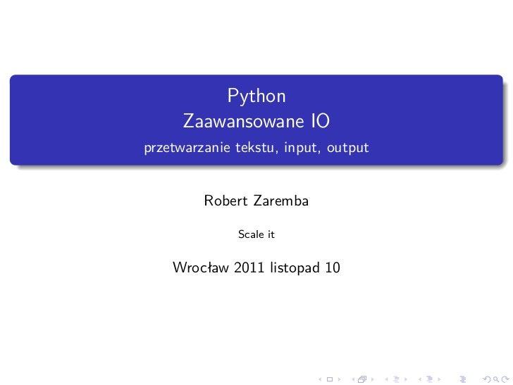 .              Python          Zaawansowane IO    przetwarzanie tekstu, input, output.             Robert Zaremba         ...