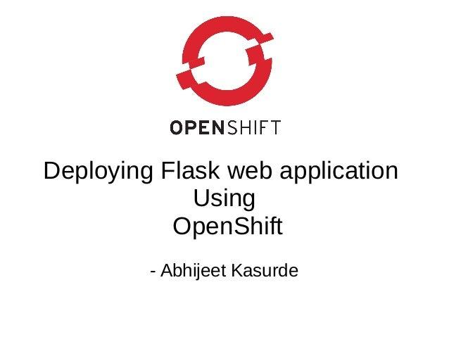 Deploying Flask web application Using OpenShift - Abhijeet Kasurde
