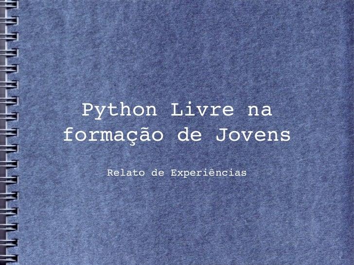 PythonLivrenaformaçãodeJovens   RelatodeExperiências