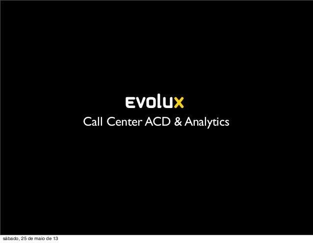 Call Center ACD & Analyticssábado, 25 de maio de 13