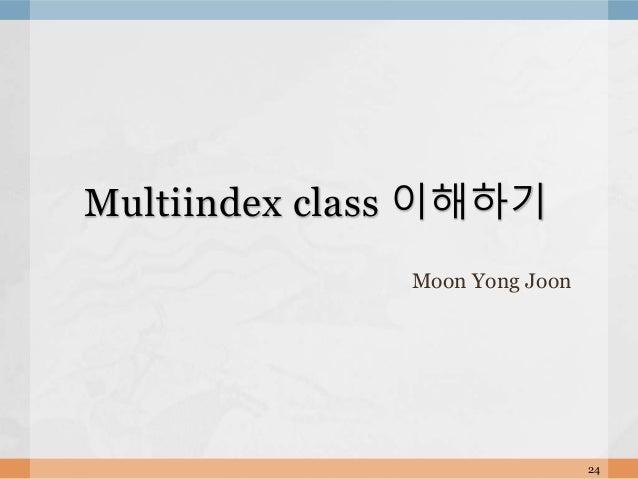 Moon Yong Joon 24 Multiindex class 이해하기