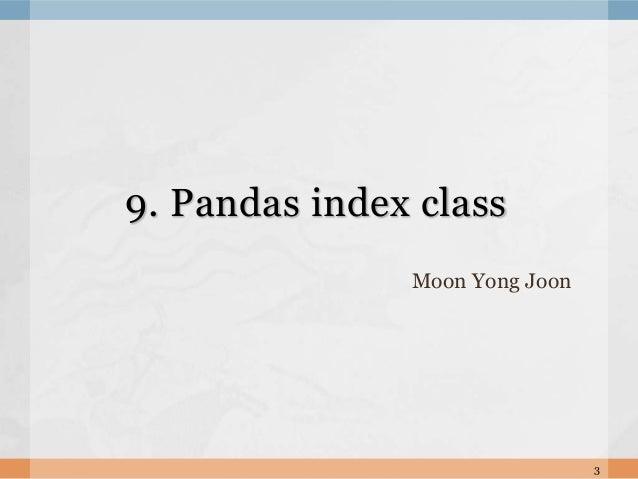 Moon Yong Joon 3 9. Pandas index class