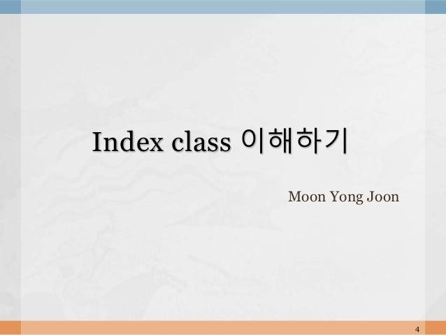 Moon Yong Joon 4 Index class 이해하기