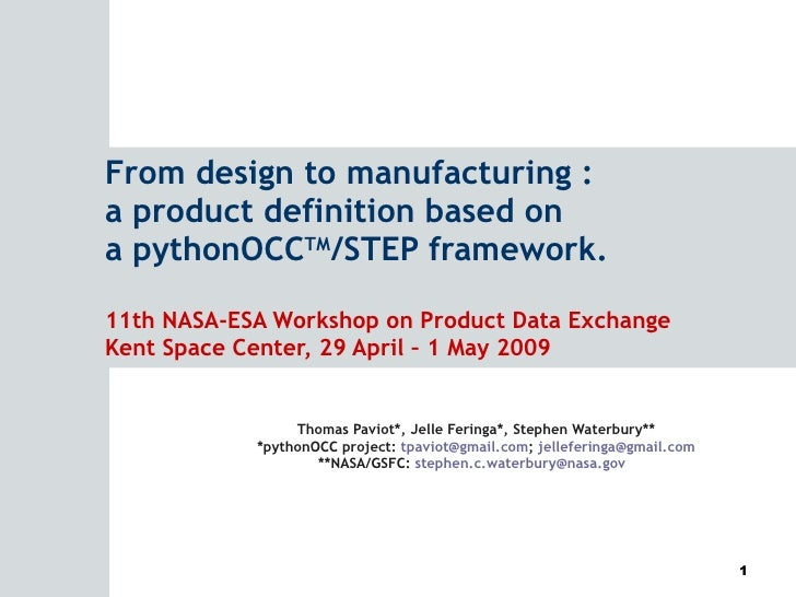From design to manufacturing : a product definition based on a pythonOCC TM /STEP framework. 11th NASA-ESA Workshop on Pro...