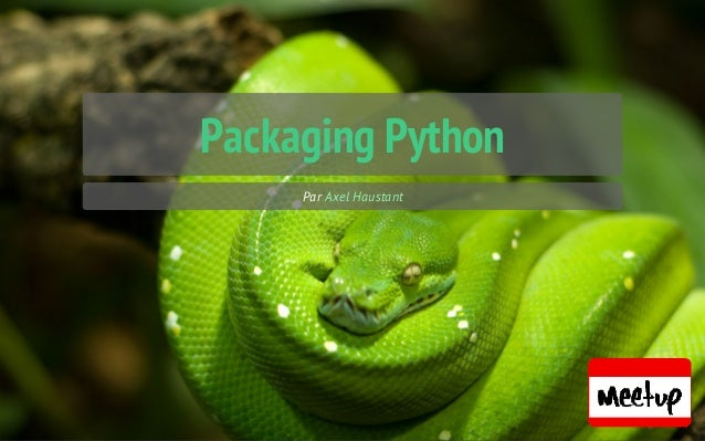 Packaging Python Par Axel Haustant