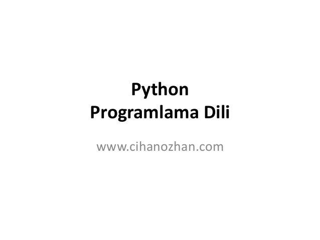 Python Programlama Dili www.cihanozhan.com