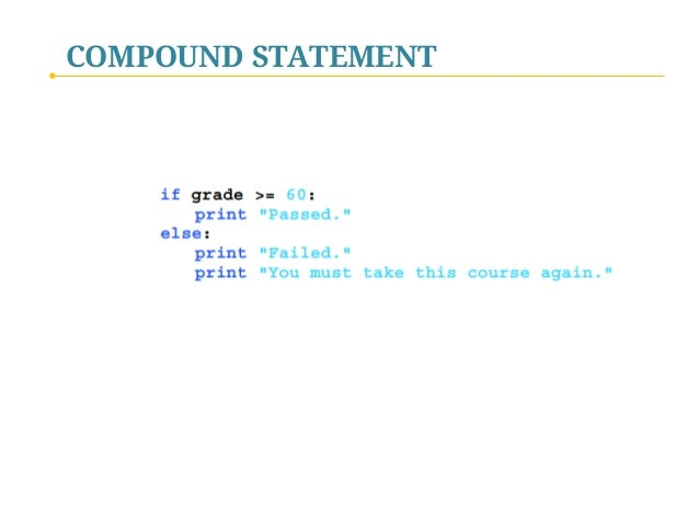 Python Programming - III  Controlling the Flow