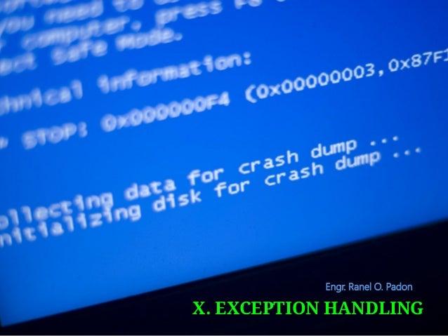 PYTHON PROGRAMMING  Engr. Ranel O. Padon  X. EXCEPTION HANDLING