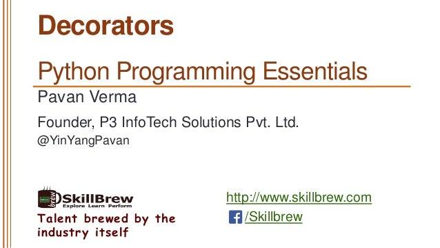 http://www.skillbrew.com /SkillbrewTalent brewed by the industry itself Decorators Pavan Verma @YinYangPavan Founder, P3 I...