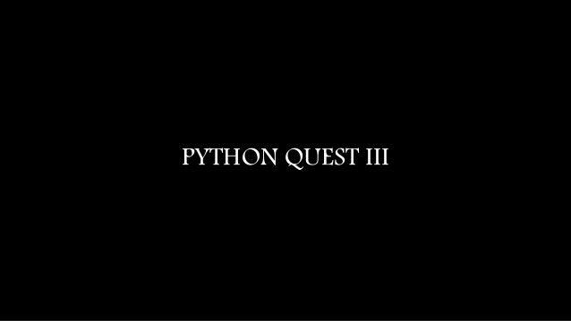 PYTHON QUEST III