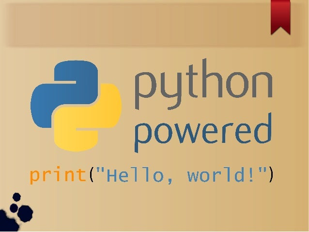 Python Programming Python is a high-level, interpreted, interactive and object-oriented scripting language. ●  ●  ●  Pytho...