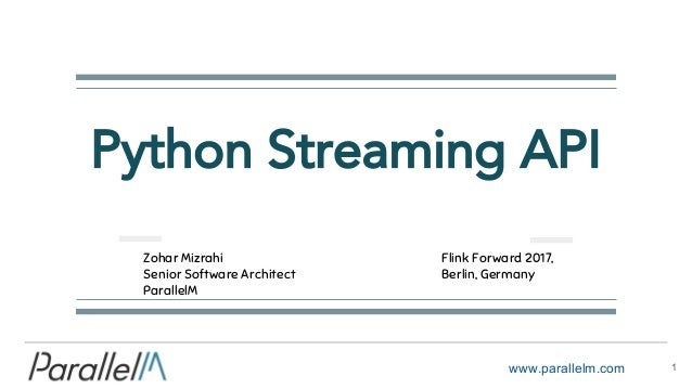 Flink Forward Berlin 2017: Zohar Mizrahi - Python Streaming API
