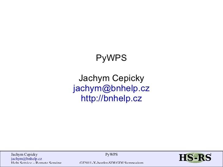 PyWPS Jachym Cepicky [email_address] http://bnhelp.cz