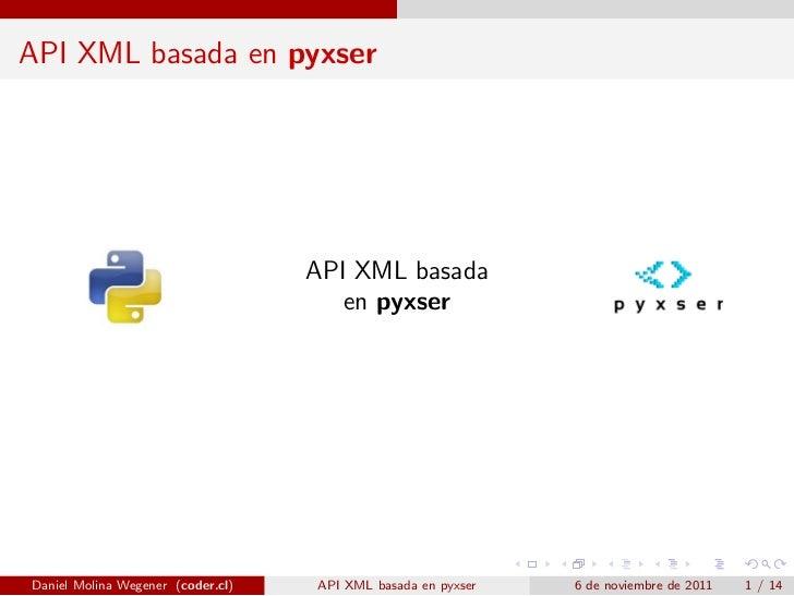 API XML basada en pyxser                                   API XML basada                                      en pyxserDa...