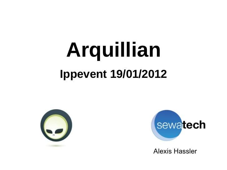 ArquillianIppevent 19/01/2012                Alexis Hassler