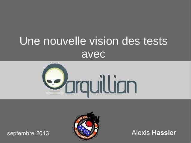 1 Alexis Hassler Une nouvelle vision des tests avec septembre 2013
