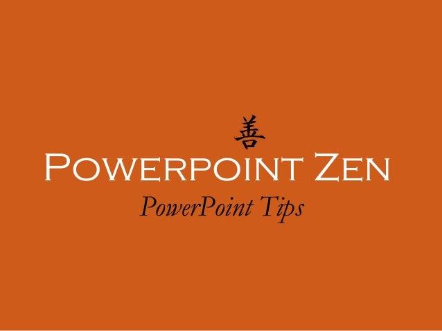 Powerpoint Zen PowerPoint Tips