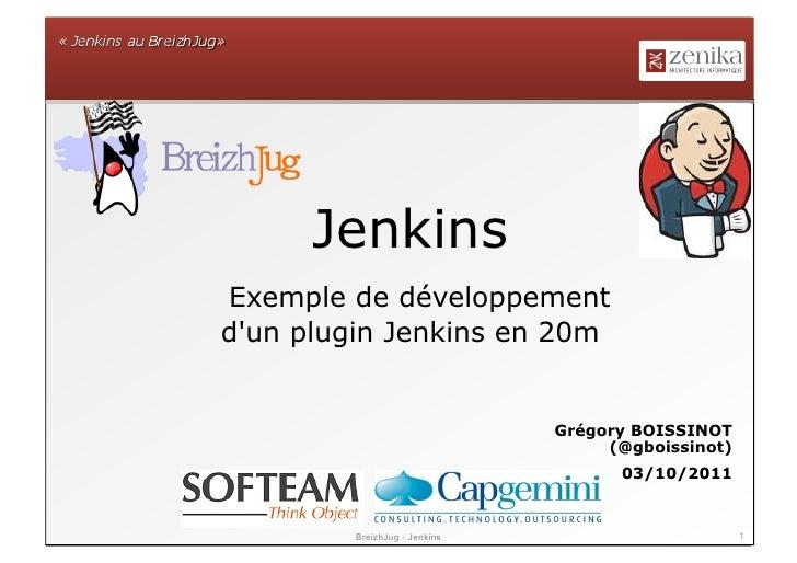JenkinsExemple de développementdun plugin Jenkins en 20m                               Grégory BOISSINOT                  ...